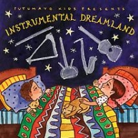 Putumayo kids presents: Instrumental Dreamland