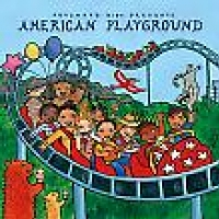 Putumayo kids presents: American Playground